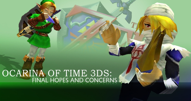 Ocarina if Time 3D Hopes and Concerns