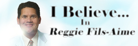I Believe in Reggie Fils-Aime