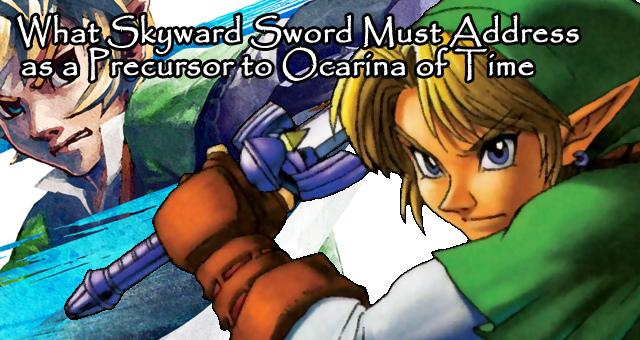 What Skyward Sword Must Address as a Precursor to Ocarina of Time