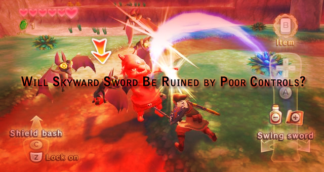 Will Skyward Sword be Ruined by Poor Controls
