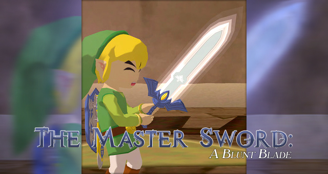 The Master Sword: A Blunt Blade