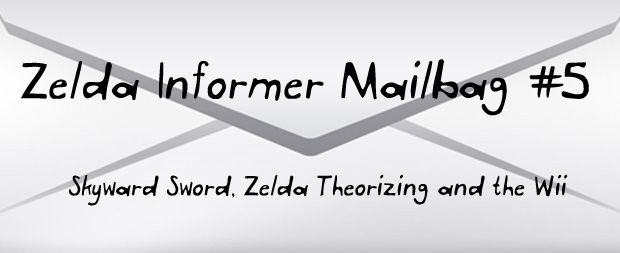 Zelda Informer Mailbag #5 – Skyward Sword, Zelda Theorizing and the Wii