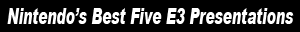 Top Five Nintendo E3 Presentations