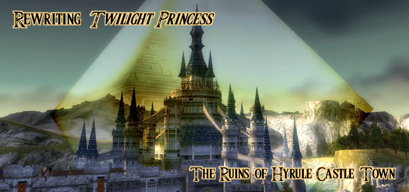 Rewriting Twilight Princess The Ruins Of Hyrule Castle Town Zelda Dungeon