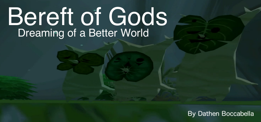 Bereft of Gods: Dreaming of a Better World