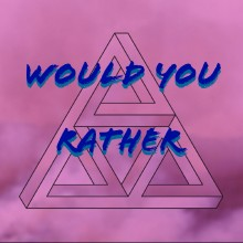 Would You Rather (block)