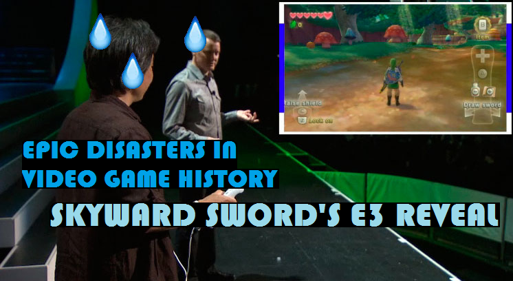 Epic Disasters in Video Game History: Skyward Sword's E3 Reveal!