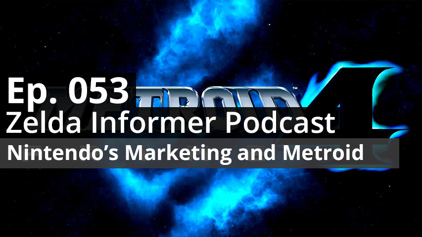 ZI Podcast Ep. 053 - Nintendo's Marketing and Metroid