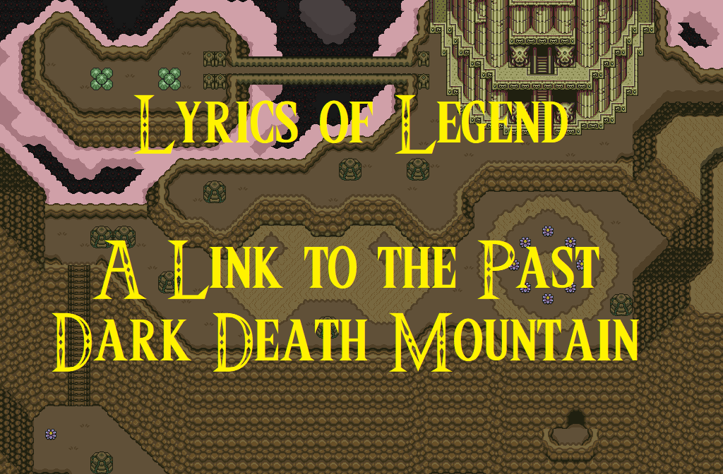 Lyrics Of Legend: A Link To The Past's Dark Death Mountain