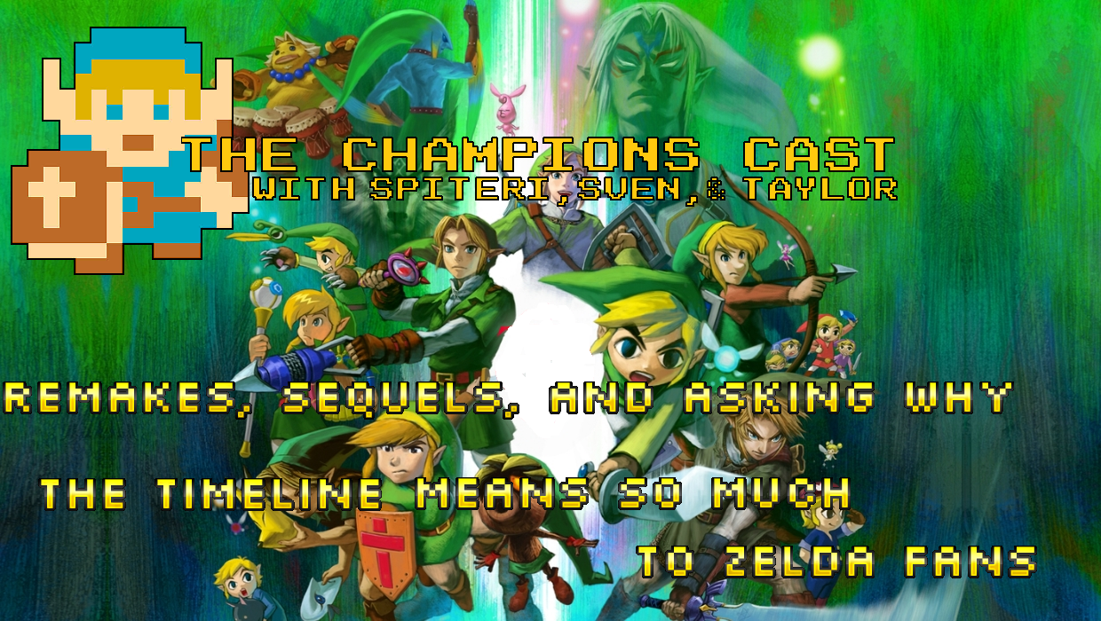 Remakes, Sequels, and Asking Why the Timeline Means So Much to Zelda Fans in The Champions' Cast - Episode 7!