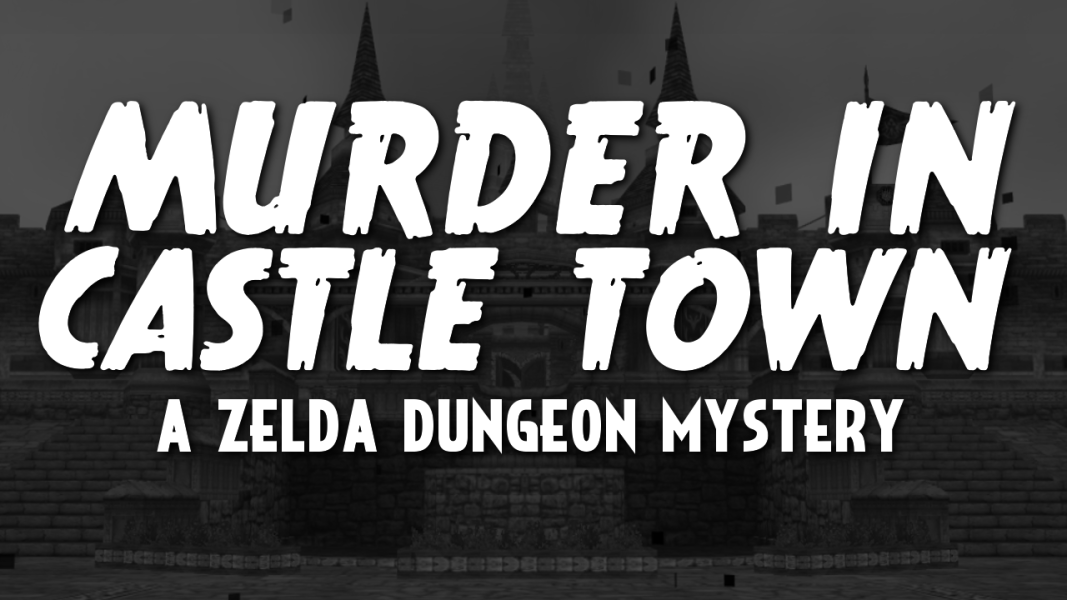 Coming Soon: Murder in Hyrule -- A Zelda Dungeon Mystery