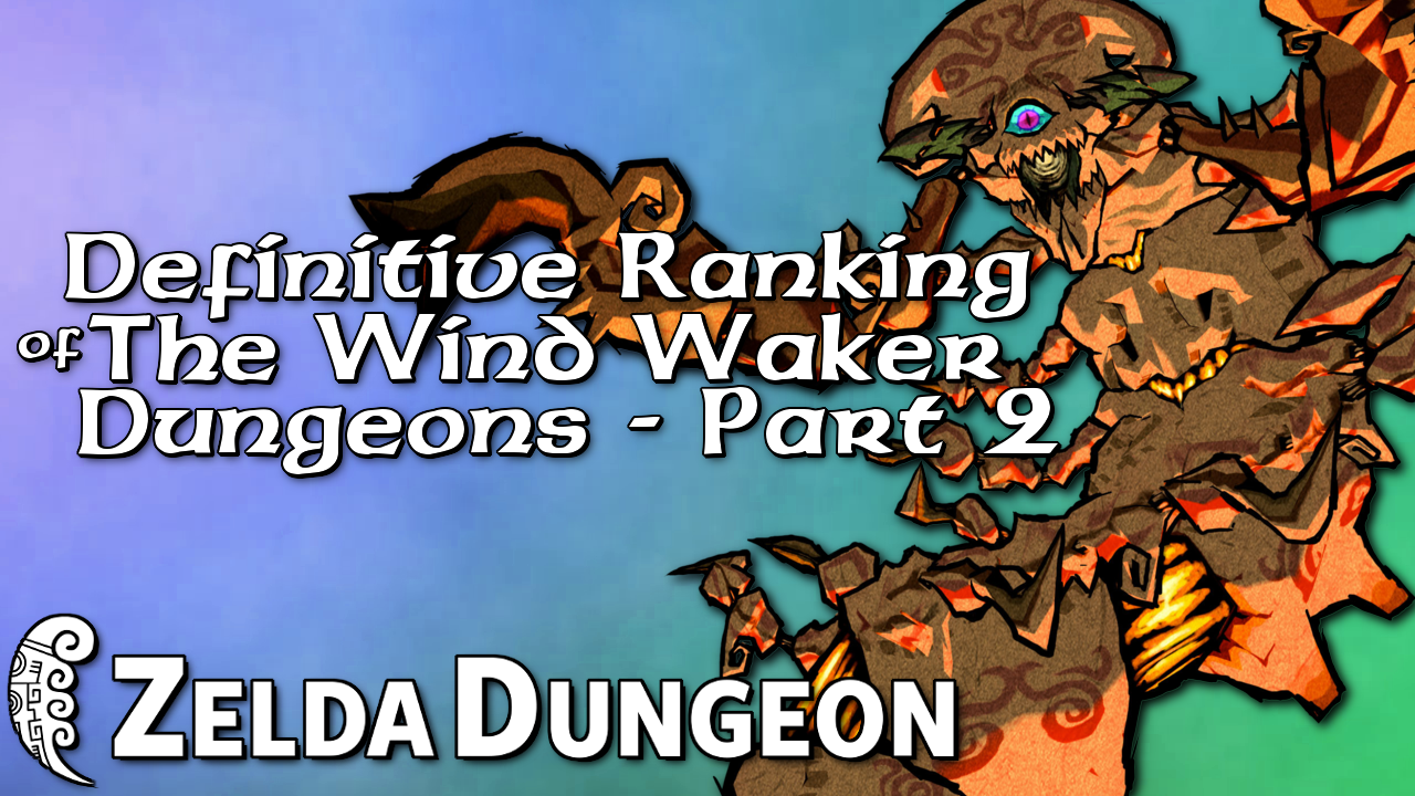 Definitive Ranking of The Wind Waker Dungeons - Part 2