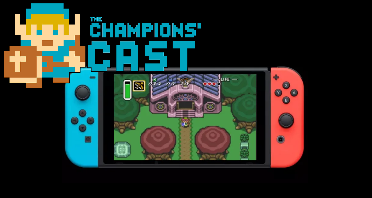 A Link to the Past on the Switch, Banjo-Kazooie, and Breaking Down the Nintendo Direct in The Champions' Cast - Episode 73!