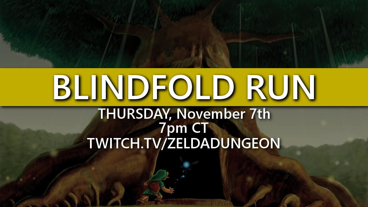 Come Watch Our Live Blindfold Run of Ocarina of Time TONIGHT!