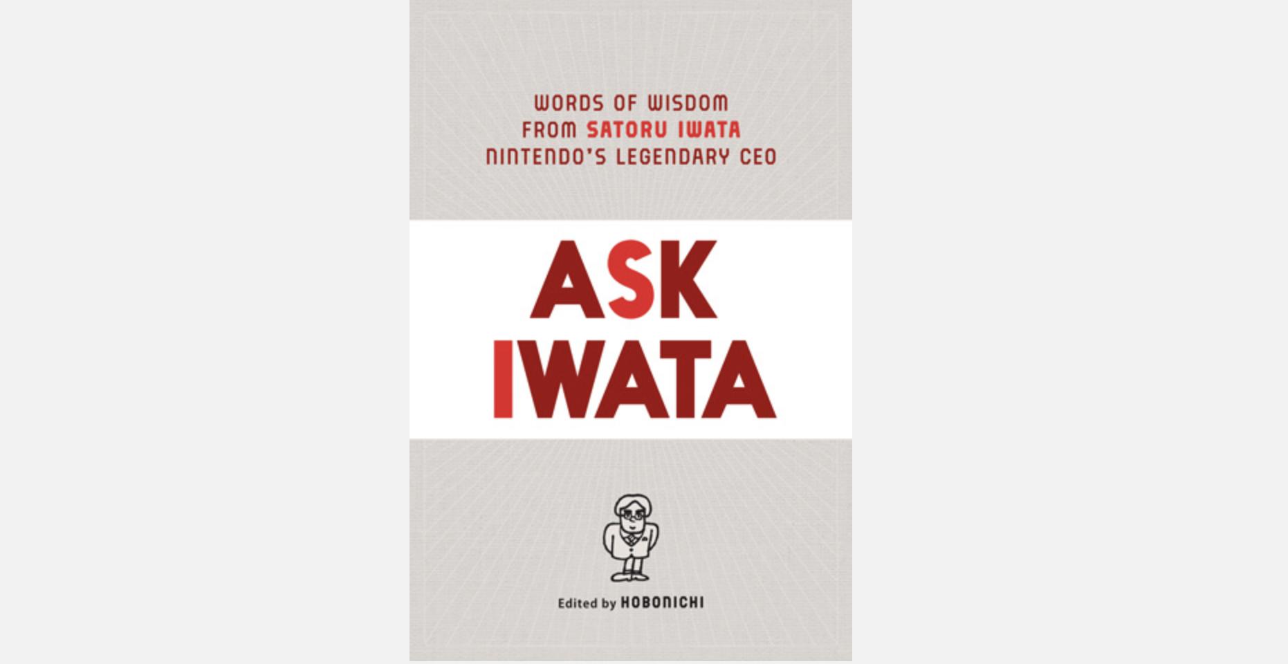 "Satoru Iwata Tribute Book ""Ask Iwata"" to Release in April in the US and UK"